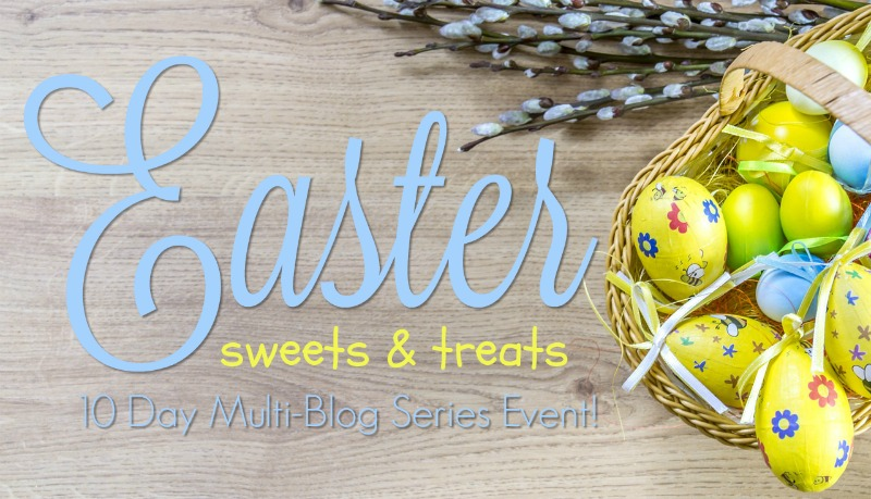 10 Days of Easter Sweets & Treats